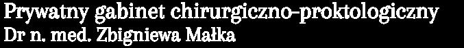 Prywatny gabinet chirurgiczno-proktologiczny Dr n. med. Zbigniew Małka